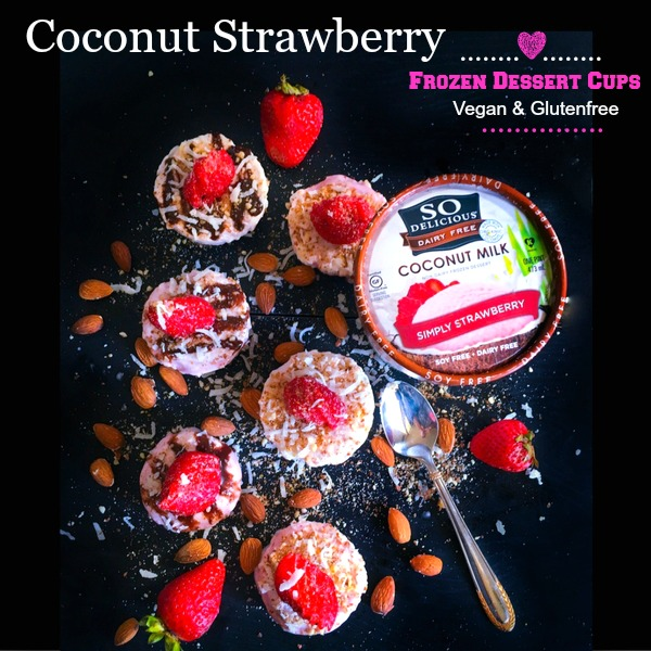 Coconut Strawberry Frozen Dessert Cups – Vegan and Glutenfree